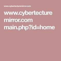 www.cybertecturemirror.com main.php?id=home