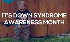 "It's Down Syndrome Awareness Month! Check out these 16 ways you can make a difference! Please help us get the word out by ""re-pinning"" this post! Thanks."