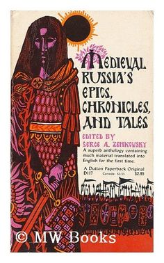 Medieval Russia's Epics, Chronicles, and Tales, edited by Sergee A. Zehkovsky. The Art of Leo and Diane Dillon