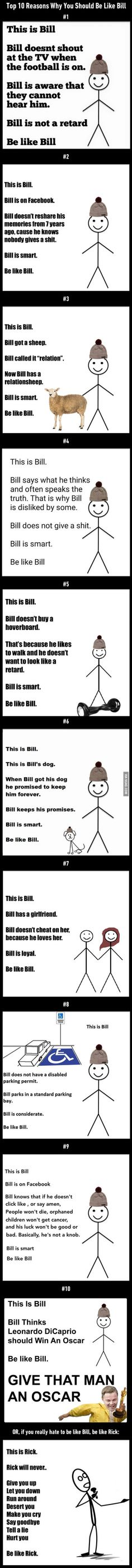 Top 10 Reasons Why You Should Be Like Bill