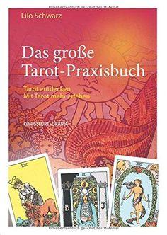 Das große Tarot-Praxisbuch: Tarot entdecken. Mit Tarot mehr erleben Tarot, Cover, Books, Author, Livros, Book, Slipcovers, Livres, Libros