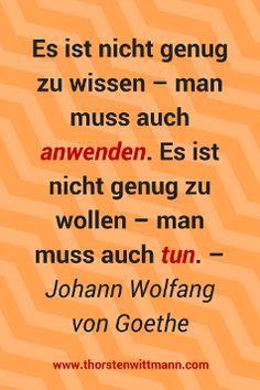 Es ist nicht genug zu wissen – man muss auch anwenden. Es ist nicht genug zu wollen – man muss auch tun. – Johann Wolfang von Goethe #Motivation #FinanzielleFreiheit #Geldanlage #Finanzen #finance #investments #lifestyle