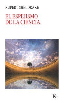 Rupert Sheldrake: La ciencia debe cuestionar sus propios dogmas para expandirse.  #libro #ciencia #sheldrake @Rupert Sheldrake