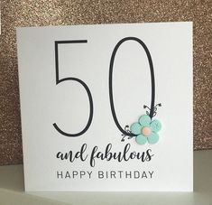 50th Birthday Cards For Women, 70th Birthday Card, Flower Birthday Cards, Happy 50th Birthday, Handmade Birthday Cards, Sympathy Cards, Greeting Cards, 50 Fabulous Birthday, Card Ideas