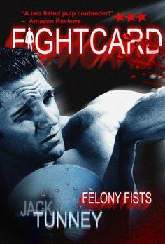 Felony Fists (Fight Card) by Jack Tunney, http://www.amazon.com/gp/product/B0066I74UE/ref=cm_sw_r_pi_alp_UyANpb06YDM1Y