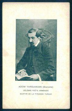 Adom Yardjanian also known as Siamanto famous Armenian poet, martyr of Turkish tyranny Vintage Postcards, Vintage Photos, Famous Armenians, Armenian People, Armenian History, Robert Kardashian, Writers And Poets, Political Figures, Opera Singers