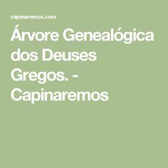 Árvore Genealógica dos Deuses Gregos. - Capinaremos