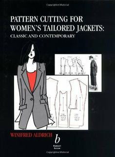 Pattern Cutting for Women's Tailored Jackets: Classic and Contemporary by Winifred Aldrich. $45.15. Publisher: Wiley-Blackwell; 1 edition (December 31, 2001). Edition - 1. 120 pages. Publication: December 31, 2001. Author: Winifred Aldrich