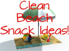 He and She Eat Clean: Clean Eat Education :: Clean Beach Snack Ideas!