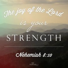 View The Joy of the Lord is Your Strength - Inspirations. Share, pin and like encouragement for Christian women.