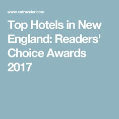 Top Hotels in New England: Readers' Choice Awards 2017