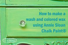 How to make a wash and colored wax using Annie Sloan Chalk Paint® | A tutorial by @knottooshabby