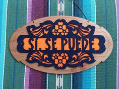 Wall art  Si Se Puede  inspirational graduation gift