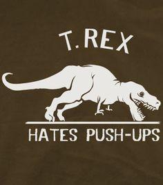 T.Rex Hates Push-Ups T-Shirt