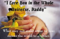 I Love You In The Whole Universe, Daddy