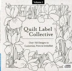 Quilt Label Collective CD: Over 150 Designs to Customize, Print & Embellish (Volume 1) by Various Artists http://www.amazon.com/dp/1607054191/ref=cm_sw_r_pi_dp_cj6.ub1DNT8K3