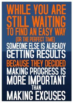 make progress, not excuses