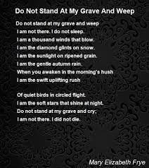 Image Result For Poem Don T Cry For Me At My Grave I M Not Dead