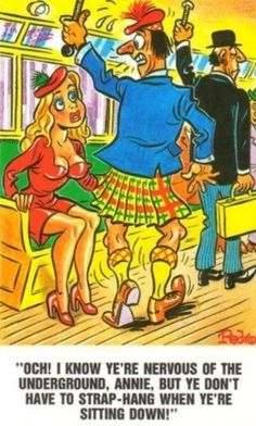 Watch what you grab on to when seated near a kilted man