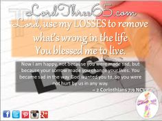 ~ 2 Corinthians 7:9 NCV #LordThree65 LordThree65.com | Order your 2014 Lord Use Me Weekly Pocket Planner at LordThree65.com today! Like us on Facebook: LordThree65 | Follow us on Twitter: @Lord Three65 | Follow us on Instagram: LordThree65 | Follow us on Google+: LordThree65 | Follow us on LinkedIn