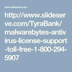 http://www.slideserve.com/TyraBank/malwarebytes-antivirus-license-support-toll-free-1-800-294-5907