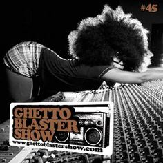 WEEKLY GHETTOBLASTERSHOW by #GonesTheDJ #45 (jan. 08/11)    Tracks from :  Sylvia – Handsome Boy Modeling School feat. Roisin of Moloko & J-Live – Soul Square – Camp Lo – Willie Hutch – Mayer Hawthorne – Cookin' Soul x Chuuwee – Jeru The Damaja – The Lox – Soul Square feat. Blezz – John Legend & The Roots – Mo Horizons – Fred Wesley & The JB's – Lee Fields & The Expressions – The Pharcyde – Masta Ace – Jazzanova – Erykah Badu – Jayl Funk