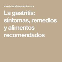 La gastritis: síntomas, remedios y alimentos recomendados Ya Basta De Seguir Sufriendo, Aquí Te Digo Cómo Puedes Eliminar De Forma 100% Natural Tu Gastritis, Con Resultados En 21 Días O Menos... http://basta-de-gastritis-today.blogspot.com?prod=rB9A4Iw4