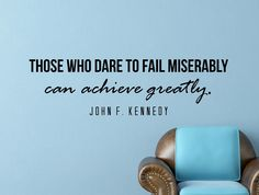 """""""Those who dare to fail miserably can achieve greatly"""" - John F. Kennedy -Decal size: 42x12 Inches -Decal: Oracal 631 US High Quality Vinyl Decal -Removable without leaving sticky residue -Includes de"""