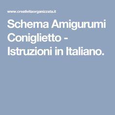 Schema Amigurumi Coniglietto - Istruzioni in Italiano.