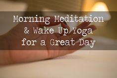 Morning Meditation and Wake Up Yoga for a Great Day