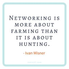 Networking is more about farming than it is about hunting. Ivan Misner To succeed in business you must spend time growing your network. Enjoy five Motivating Quotes for Entrepreneurs. Citations Marketing, Citations Business, Business Motivational Quotes, Success Quotes, Inspirational Quotes, Motivating Quotes, Best Business Quotes, Career Quotes, Quotes Dream