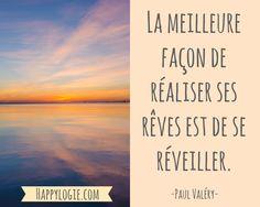 Citation en français - La meilleure façon de réaliser ses rêves est de se réveiller - Paul Valéry