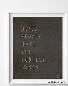 Quiet People Loudest Minds, Inspirational Quote, Stephen Hawking, Room Decor, Giclee Art, Typography Wall Art, Halloween Decor - http://evilstyle.com/quiet-people-loudest-minds-inspirational-quote-stephen-hawking-room-decor-giclee-art-typography-wall-art-halloween-decor
