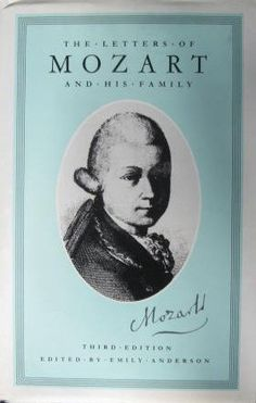 The Letters: Wolfgang Amadeus Mozart, Emily Anderson.