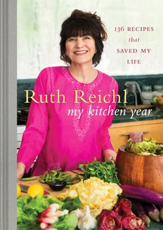 My Kitchen Year by Ruth Reichl | PenguinRandomHouse.com  Amazing book I had to share from Penguin Random House