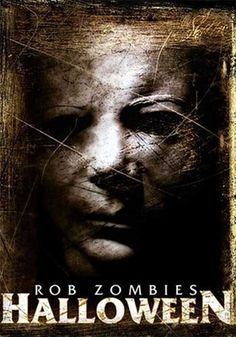 Rob Zombie's Halloween. The original and some of the remakes (esp. this one) has always been my favorite horror film.