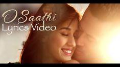 O Saathi Lyrics Video   Baaghi 2   Tiger Shroff   Disha Patani   Atif Aslam