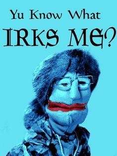 Yu Know What Irks Me? https://www.youtube.com/watch?v=0igPJcdvpas&list=PL5dvr4xw2R1SDkT0YDqUClbX8IT7RaH1T