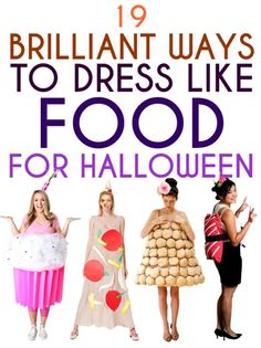Need Halloween costume ideas? Check out these 19 ways to dress like food! Pretty creative!