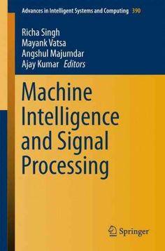 Machine Intelligence and Signal Processing