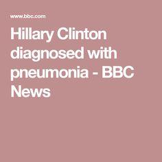 Hillary Clinton diagnosed with pneumonia - BBC News