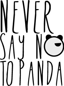 Never say no to Panda