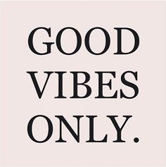 Good Vibes HERE