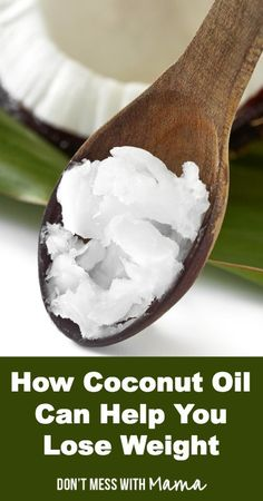 How Coconut Oil Can Help You Lose Weight - coconut oil weight loss - DontMesswithMama.com
