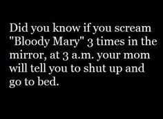 Unlike Most Urban Legends, This One's True. I remember being in grade and someone telling me this and I was SO scared after that to be in a bathroom alone. This is hilarious. Creepy Stories, True Stories, Horror Stories, Ghost Stories, Funny Stories, Funny Quotes, Funny Memes, Creepy Quotes, Humorous Sayings