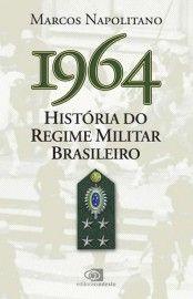 Baixar Livro 1964: História Do Regime Militar Brasileiro - Marcos Napolitano em PDF, ePub e Mobi ou ler online