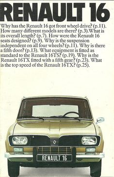 RENAULT 16 my first car - they aren't visible anymore; hardly visible in the 80s when I had one in college!