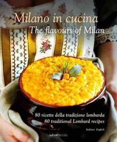 Milano in cucina – The flavours of Milan, Simebooks Best Italian Recipes, Chana Masala, Soul Food, Wine Recipes, Pumpkin, Traditional, Cooking, Ethnic Recipes, Recipes