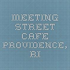 Meeting Street Cafe-Providence, RI