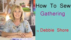 Gathering by machine or elastic by Debbie Shore